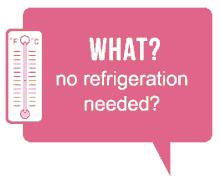 No Refrigeration Needed