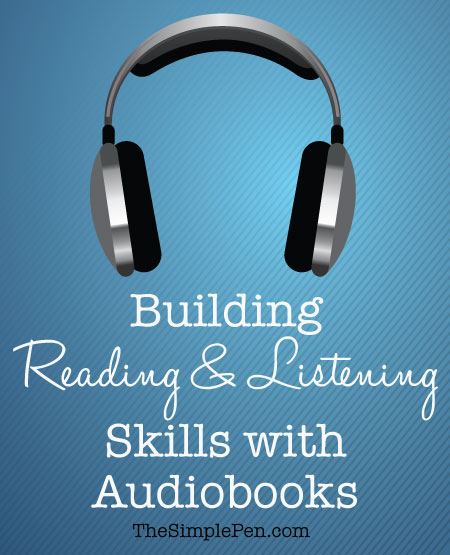 Building Reading & Listening Skills with Audiobooks || TheSimplePen.com