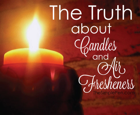 The Truth About Candles and Air Fresheners | TheSimplePen.com