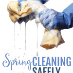 Start Your Spring Cleaning Routine Safely